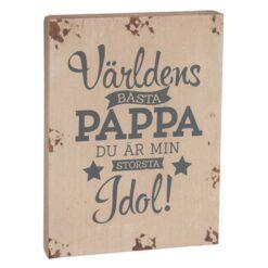 Skylt i trä Wooden deco Pappa